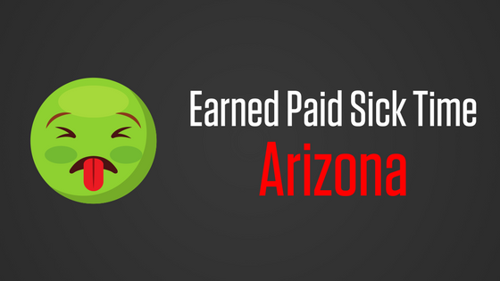 Top 10 Things to Know about the New Earned Paid Sick Time Law in Arizona