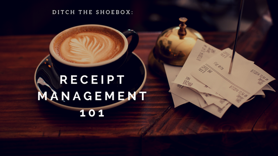 Receipt Management 101: Why You Need To Ditch The Shoebox