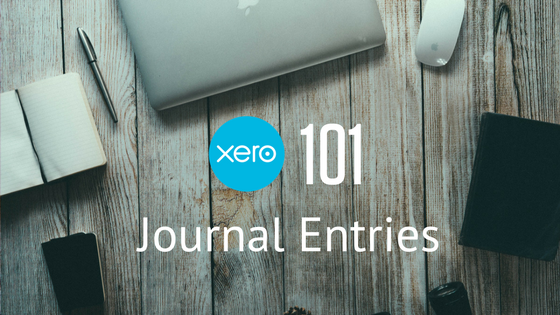 Xero 101: 3 Things Your Xero Journal Entries Are Missing